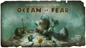 Title Card for the Adventure Time Episode Ocean of Fear